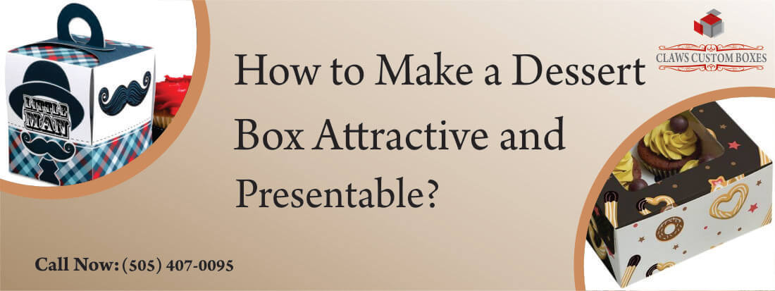 How-to-Make-a-Dessert-Box-Attractive-and-Presentable?